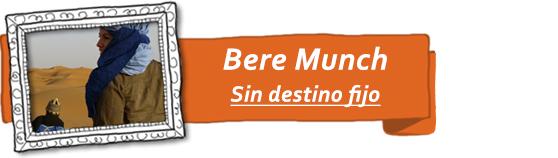 Bere, del blog de viajes Sin destino fijo.