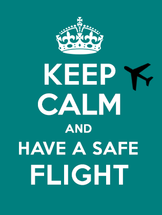 Un cartel donde pone Keep calm and have a safe flight.