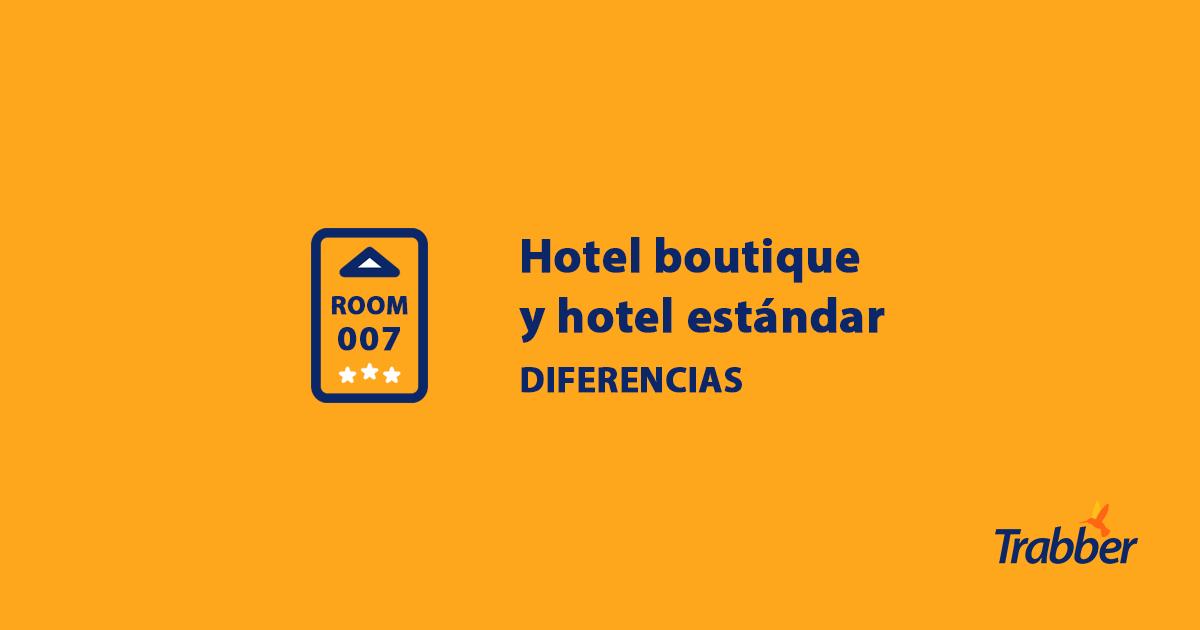 diferencia hotel boutique y estándar