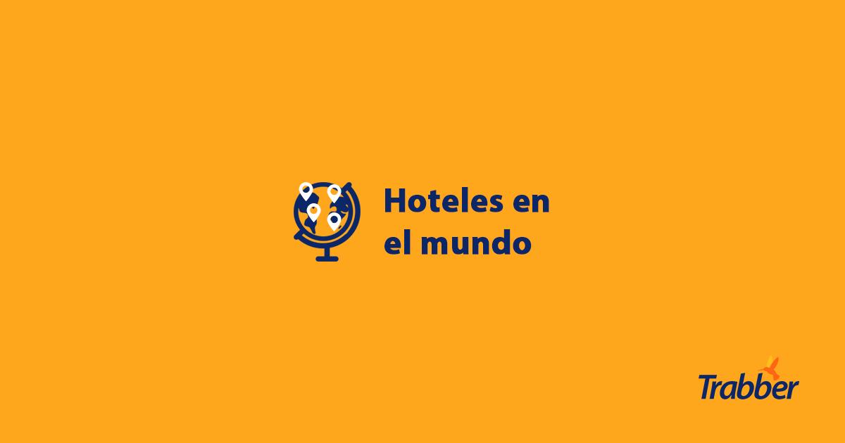 hoteles en el mundo trabber