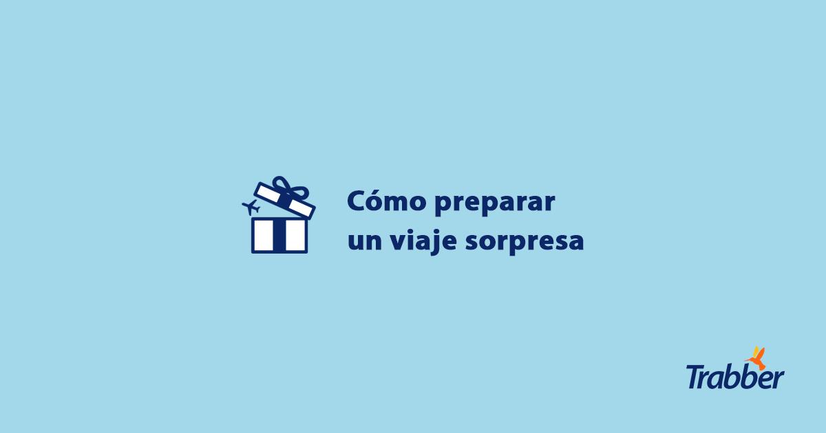 cómo preparar un viaje sorpresa