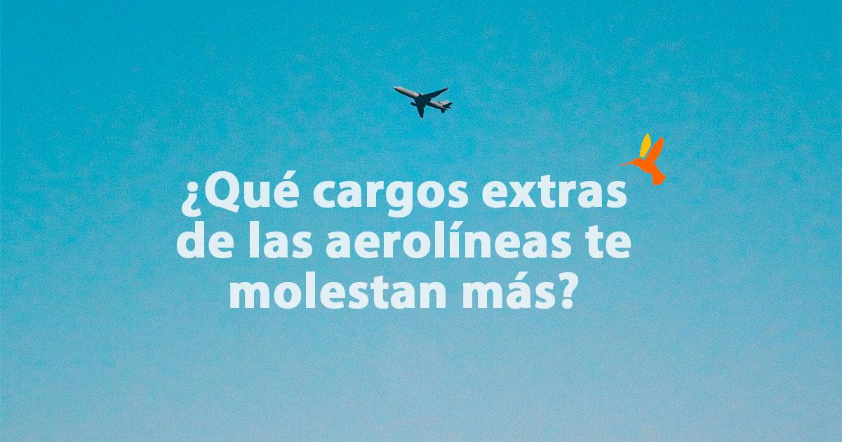 encuesta cargos extra aerolíneas 2019